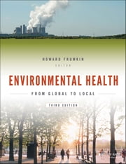 Environmental Health - From Global to Local ebook by Howard Frumkin