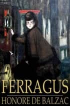 Ferragus ebook by Honore de Balzac,Katharine Prescott Wormeley