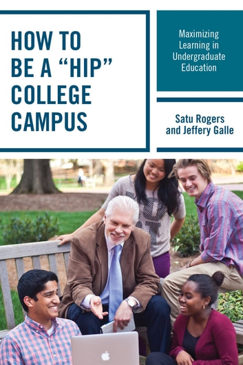 "How to be a ""HIP"" College Campus - Maximizing Learning in Undergraduate Education ebook by Satu Rogers,Jeffery Galle"