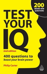 Test Your IQ - 400 Questions to Boost Your Brainpower ebook by Philip Carter