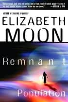 Remnant Population - A Novel ebook by Elizabeth Moon