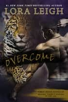 Overcome ebook by Lora Leigh