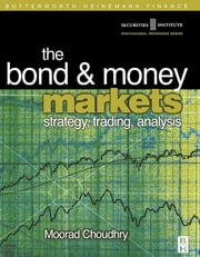 Bond and Money Markets: Strategy, Trading, Analysis ebook by Moorad Choudhry