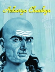Acharya Chanakya ebook by Anil Kumar 'Salil'