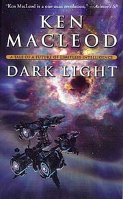 Dark Light ebook by Ken MacLeod