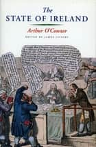The State of Ireland ebook by Arthur O' Connor,James Livesay James Livesay