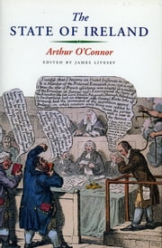 The State of Ireland eBook by Arthur O' Connor, James Livesay