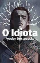 O Idiota eBook by Fiódor Dostoiévski