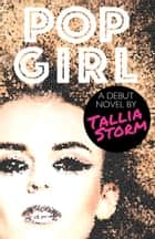 Pop Girl ebook by Tallia Storm