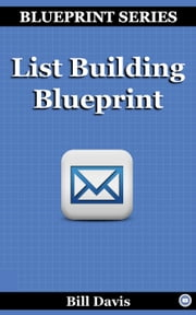 List Building Blueprint ebook by Bill Davis