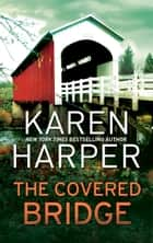 The Covered Bridge ebook by Karen Harper