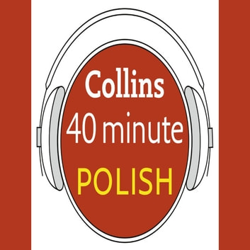 Polish in 40 Minutes: Learn to speak Polish in minutes with Collins audiobook by Collins Dictionaries