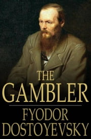 The Gambler ebook by Fyodor Dostoyevsky,C. J. Hogarth
