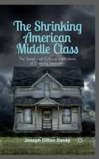 The Shrinking American Middle Class ebook by Joseph Davey
