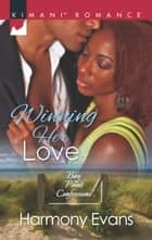 Winning Her Love ebook by Harmony Evans