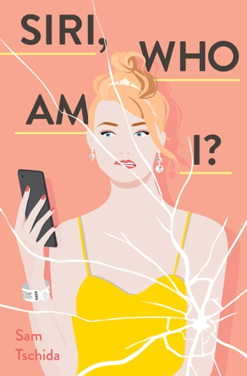 Siri, Who Am I? - A Novel ebook by Sam Tschida