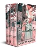 Ladies and Scoundrels - Volume 1, book 1-3 ebook by Amanda Mariel