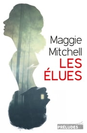 Les Elues ebook by Maggie Mitchell
