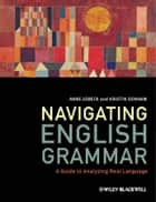 Navigating English Grammar ebook by Anne Lobeck,Kristin Denham