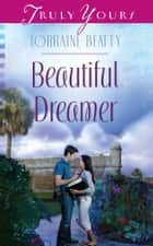 Beautiful Dreamer ebook by Lorraine Beatty