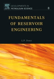 Fundamentals of Reservoir Engineering ebook by Dake, L.P.