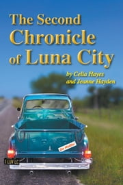 The Second Chronicle of Luna City - Chronicles of Luna City, #2 ebook by Celia Hayes,Jeanne Hayden