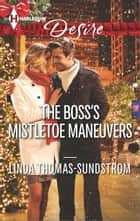 The Boss's Mistletoe Maneuvers ebook by Linda Thomas-Sundstrom
