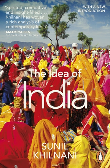 The Idea of India ebook by Sunil Khilnani