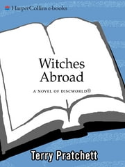 Witches Abroad - A Novel of Discworld ebook by Terry Pratchett