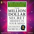 The Million Dollar Secret Hidden in Your Mind - Money Honors Fame audiobook by Anthony Norvell