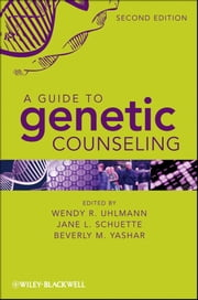 A Guide to Genetic Counseling ebook by Wendy R. Uhlmann,Jane L. Schuette,Beverly Yashar