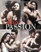 Raw Passion - Complete Collection ebook by Lucia Jordan