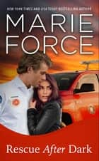 Rescue After Dark, Gansett Island Series, Book 22 ebook by Marie Force