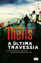A última travessia ebook by Lone Theils