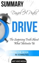 Daniel H Pink's Drive: The Surprising Truth About What Motivates Us Summary ebook by Ant Hive Media