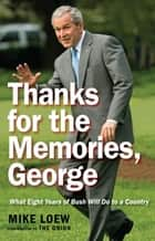 Thanks for the Memories, George ebook by Mike Loew