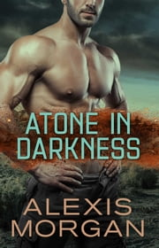 Atone in Darkness ebook by Alexis Morgan