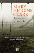 Assassinat en directe ebook by Mary Higgins Clark, Esther Roig Giménez