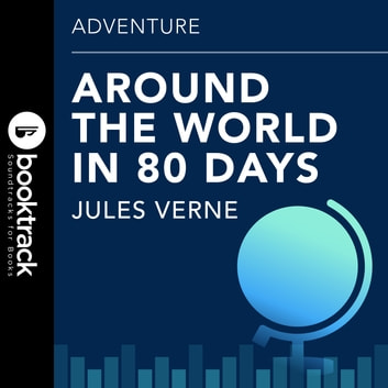 Around The World In 80 Days - Booktrack Edition audiobook by Jules Verne