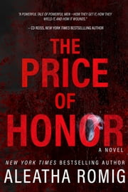 The Price of Honor ebook by Aleatha Romig