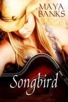 Songbird ebook by Maya Banks