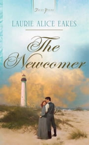 The Newcomer ebook by Laurie Alice Eakes