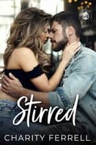 Stirred ebook by Charity Ferrell