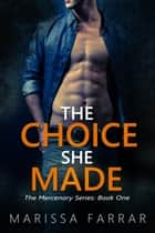 The Choice She Made ebook by Marissa Farrar