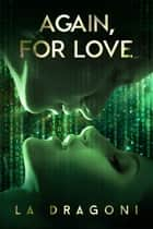 Again, For Love ebook by LA Dragoni