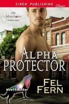 Alpha Protector ebook by Fel Fern