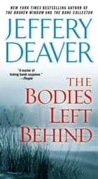 The Bodies Left Behind - A Novel ebook by Jeffery Deaver