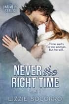 Never the Right Time, Part I ebook by
