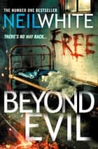 BEYOND EVIL ebook by Neil White