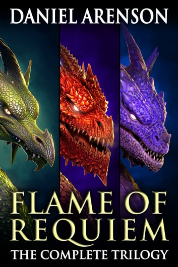 Flame of Requiem: The Complete Trilogy ebook by Daniel Arenson